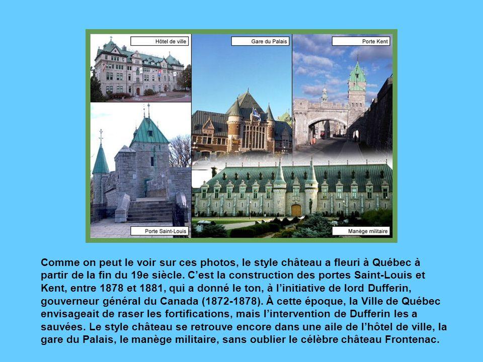 Comme on peut le voir sur ces photos, le style château a fleuri à Québec à partir de la fin du 19e siècle.