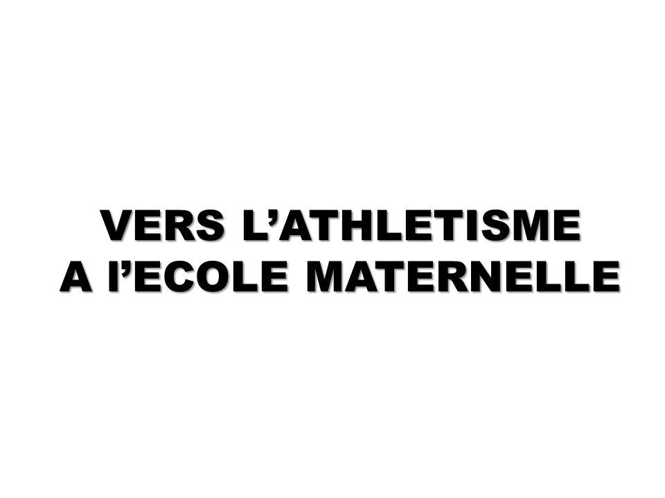 VERS L'ATHLETISME A l'ECOLE MATERNELLE