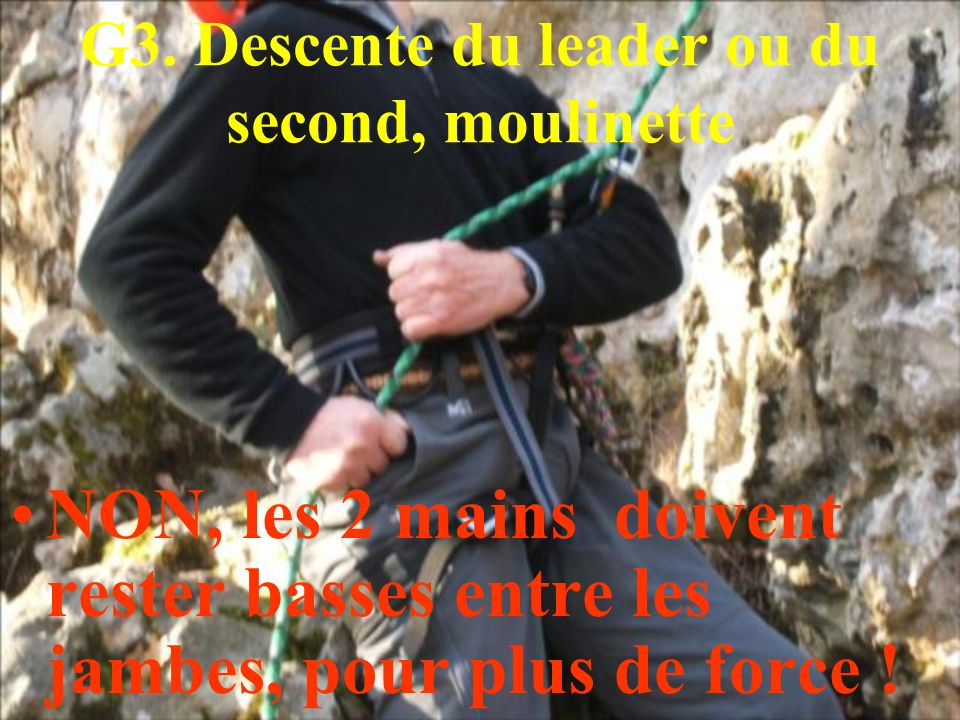 G3. Descente du leader ou du second, moulinette