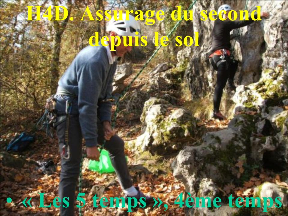 H4D. Assurage du second depuis le sol