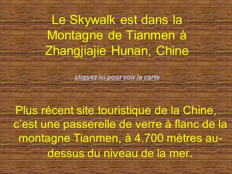 Le Skywalk est dans la Montagne de Tianmen à Zhangjiajie Hunan, Chine cliquez ici pour voir la carte