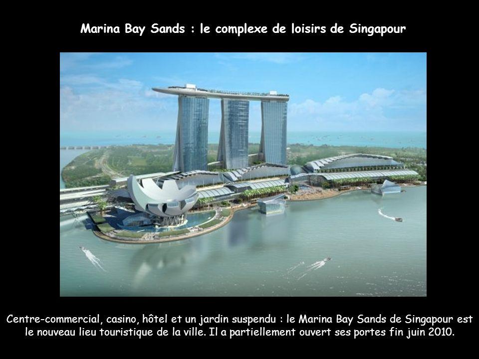 Marina Bay Sands : le complexe de loisirs de Singapour