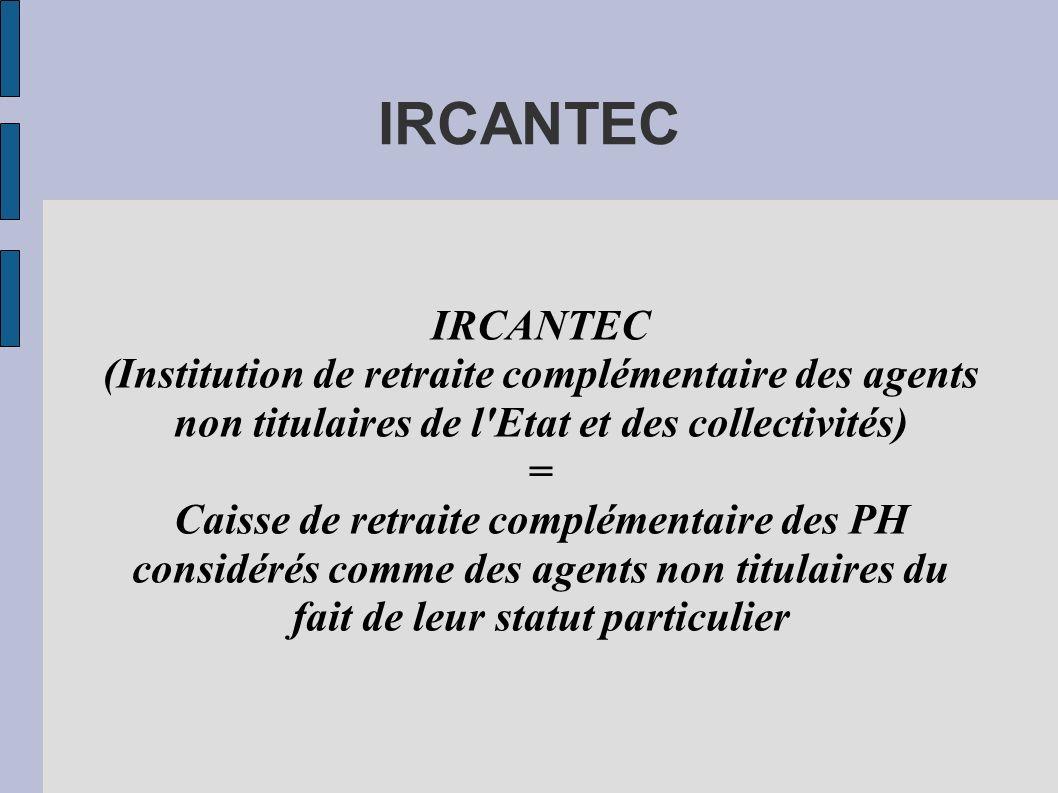 IRCANTEC IRCANTEC. (Institution de retraite complémentaire des agents non titulaires de l Etat et des collectivités)