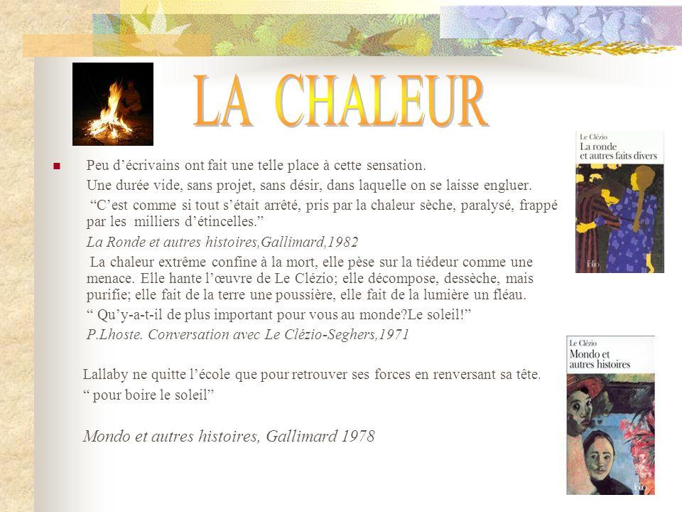 LA CHALEUR Mondo et autres histoires, Gallimard 1978