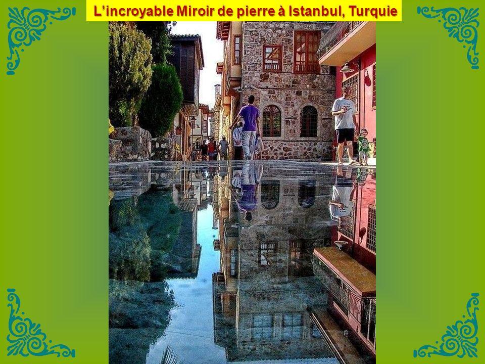 L'incroyable Miroir de pierre à Istanbul, Turquie