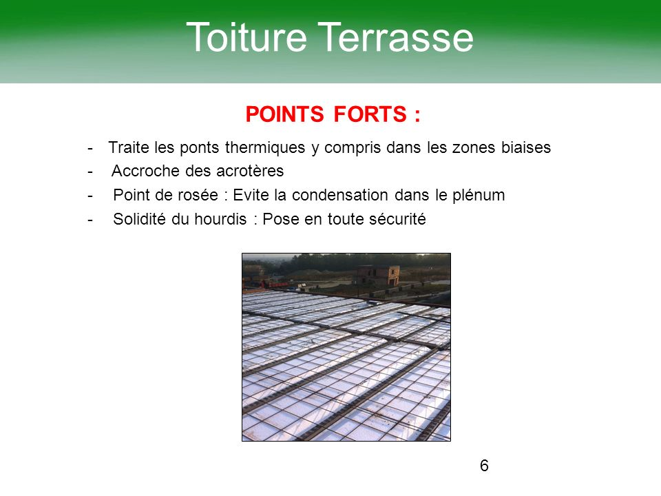 Toiture Terrasse POINTS FORTS :