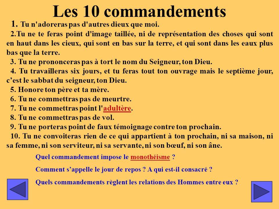 Les 10 commandements 1. Tu n adoreras pas d autres dieux que moi.