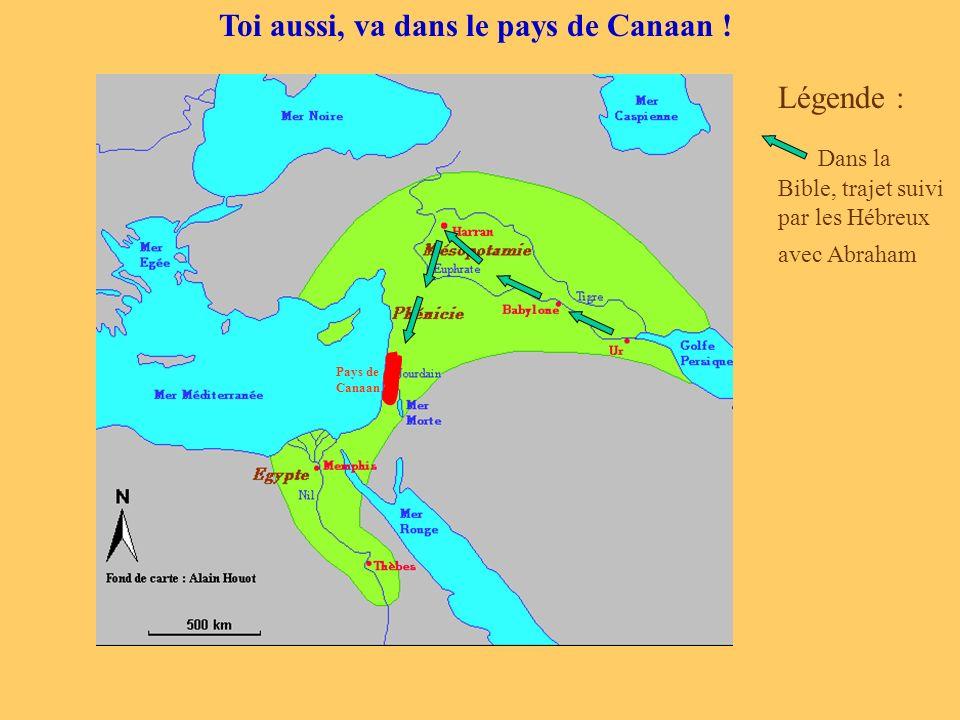 Toi aussi, va dans le pays de Canaan !