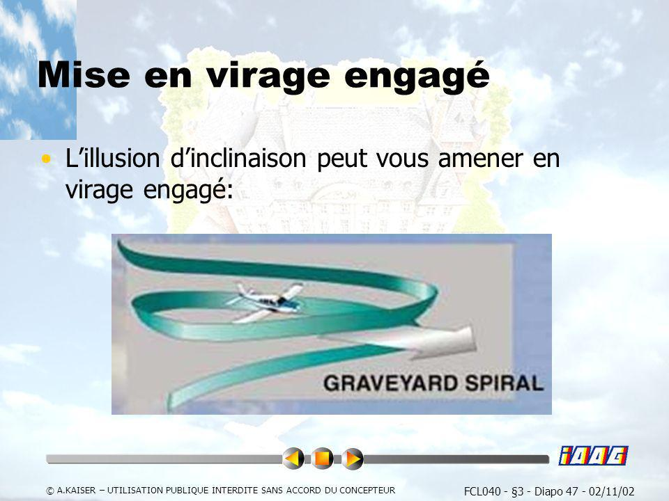 Mise en virage engagé L'illusion d'inclinaison peut vous amener en virage engagé:
