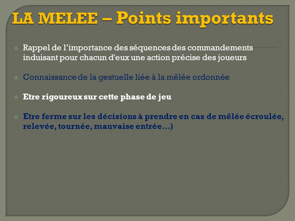 LA MELEE – Points importants