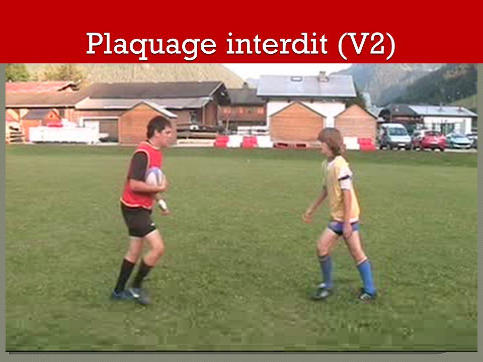 Plaquage interdit (V2)