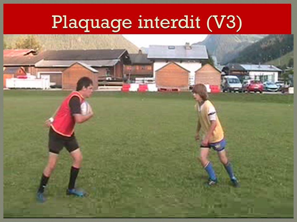 Plaquage interdit (V3)