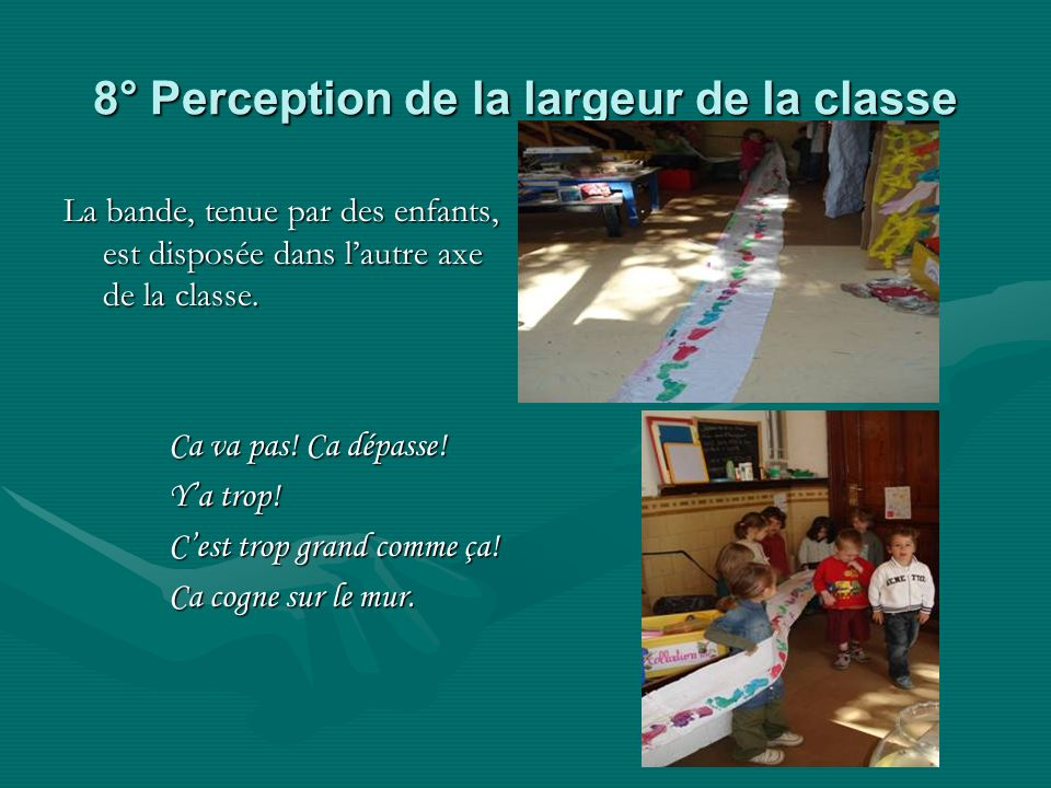 8° Perception de la largeur de la classe