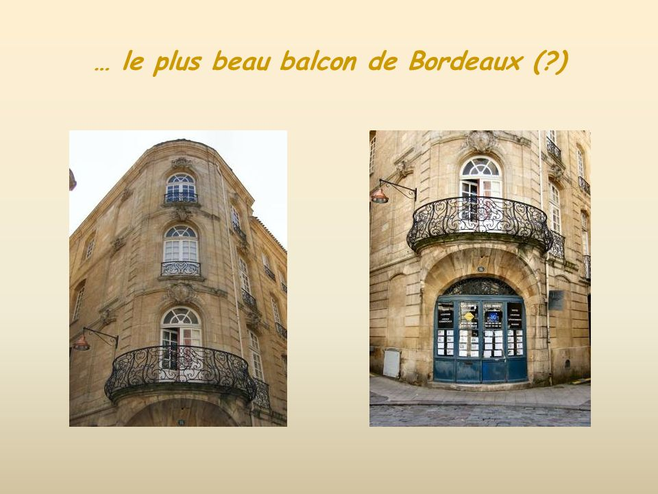 … le plus beau balcon de Bordeaux ( )