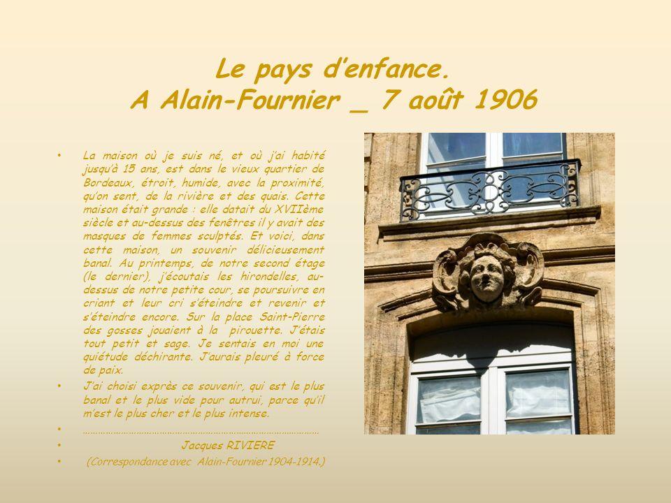 Le pays d'enfance. A Alain-Fournier _ 7 août 1906