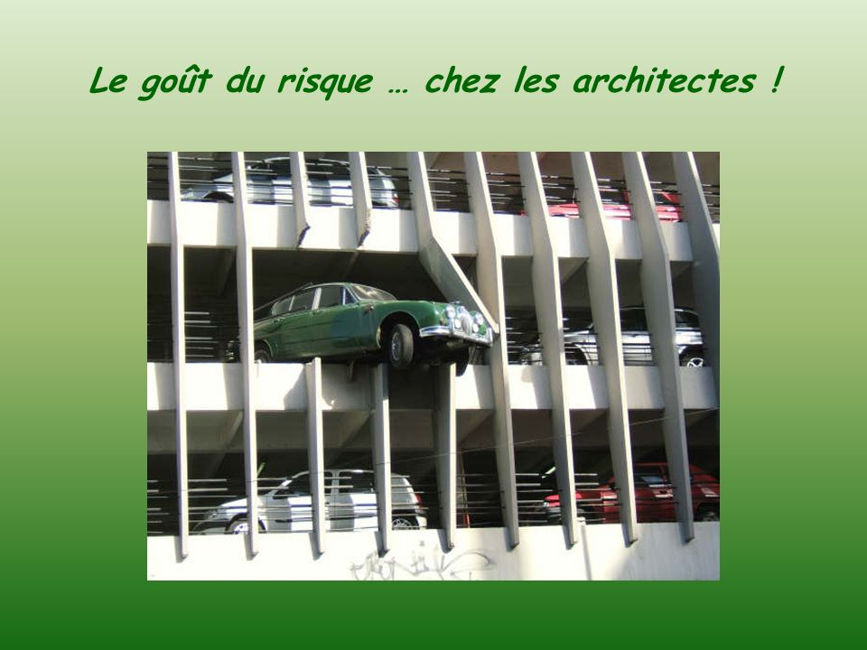 Le goût du risque … chez les architectes !