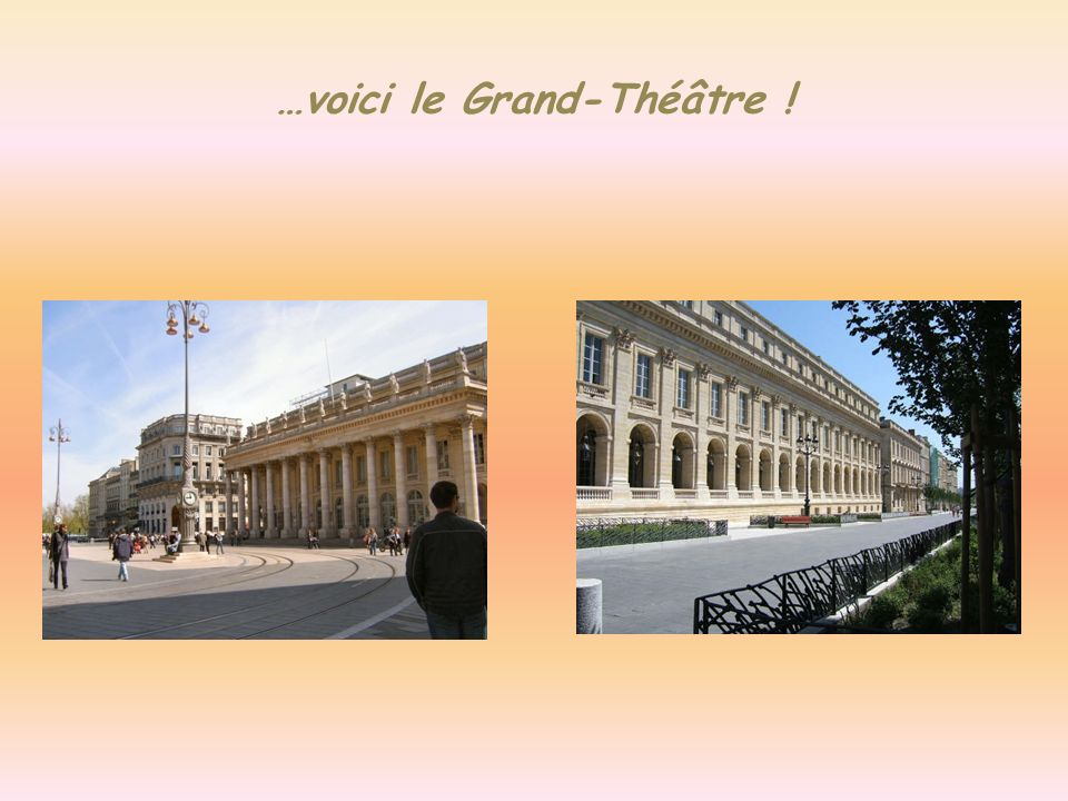 …voici le Grand-Théâtre !