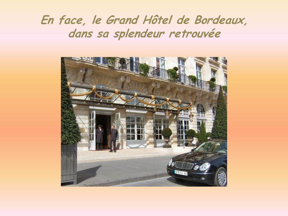 En face, le Grand Hôtel de Bordeaux, dans sa splendeur retrouvée