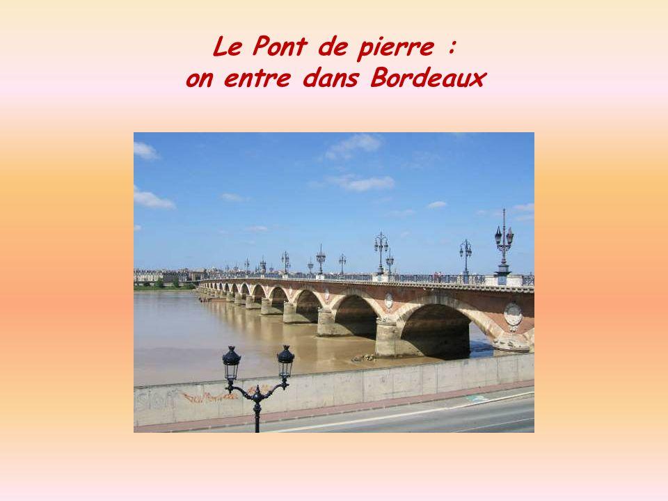 Le Pont de pierre : on entre dans Bordeaux