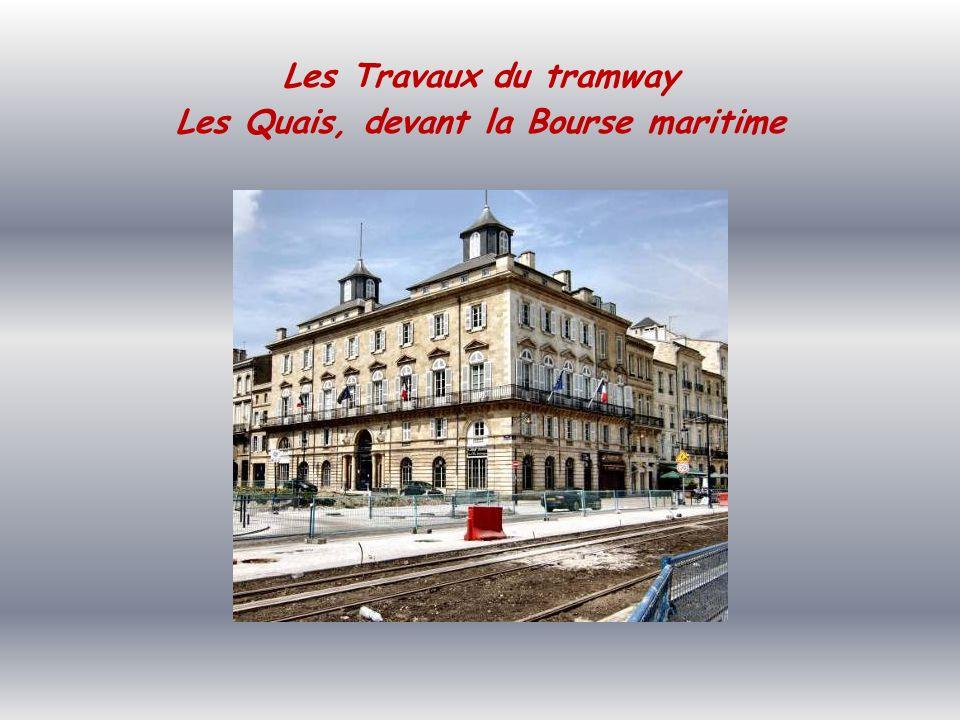 Les Travaux du tramway Les Quais, devant la Bourse maritime