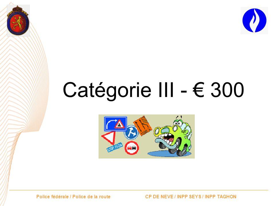 Catégorie III - € 300