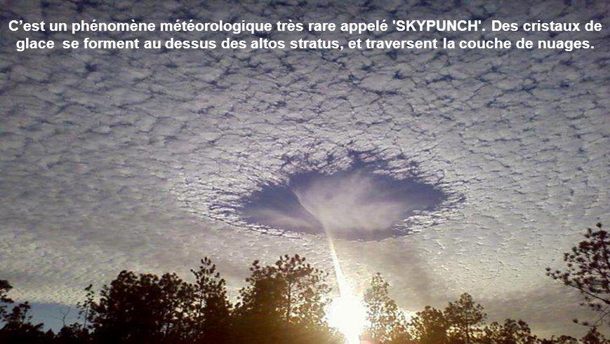 C'est un phénomène météorologique très rare appelé SKYPUNCH