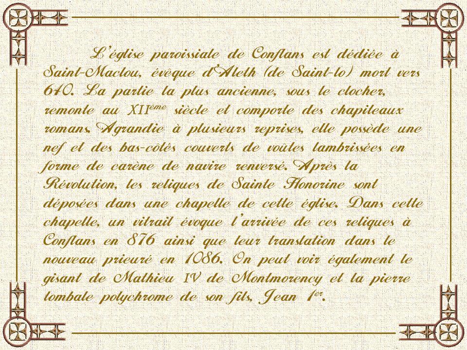 L'église paroissiale de Conflans est dédiée à Saint-Maclou, évêque d'Aleth (de Saint-lo) mort vers 640.