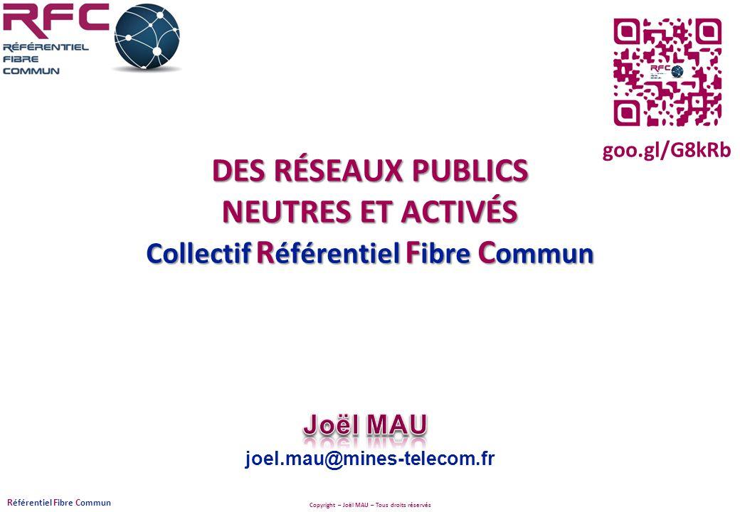 goo.gl/G8kRb DES RÉSEAUX PUBLICS NEUTRES ET ACTIVÉS Collectif Référentiel Fibre Commun