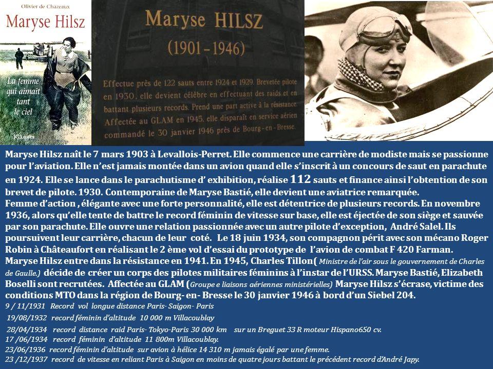 Maryse Hilsz naît le 7 mars 1903 à Levallois-Perret