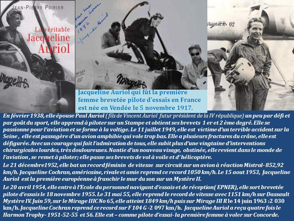 Jacqueline Auriol qui fût la première femme brevetée pilote d'essais en France est née en Vendée le 5 novembre 1917.