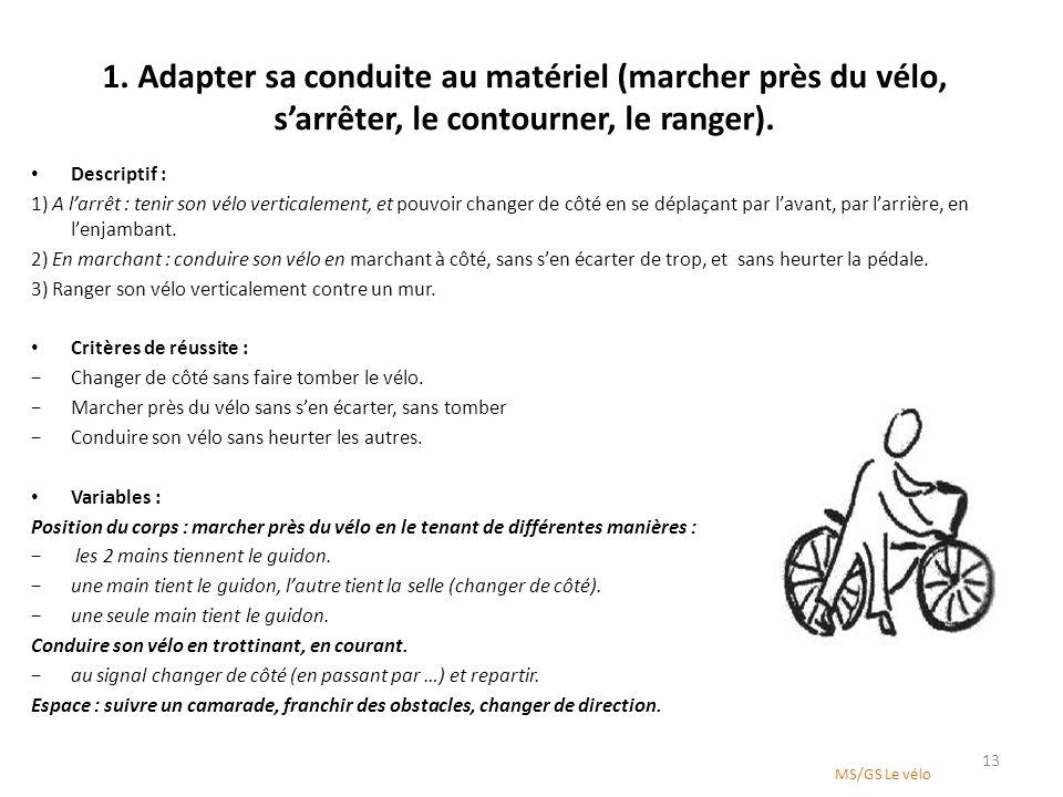1. Adapter sa conduite au matériel (marcher près du vélo, s'arrêter, le contourner, le ranger).