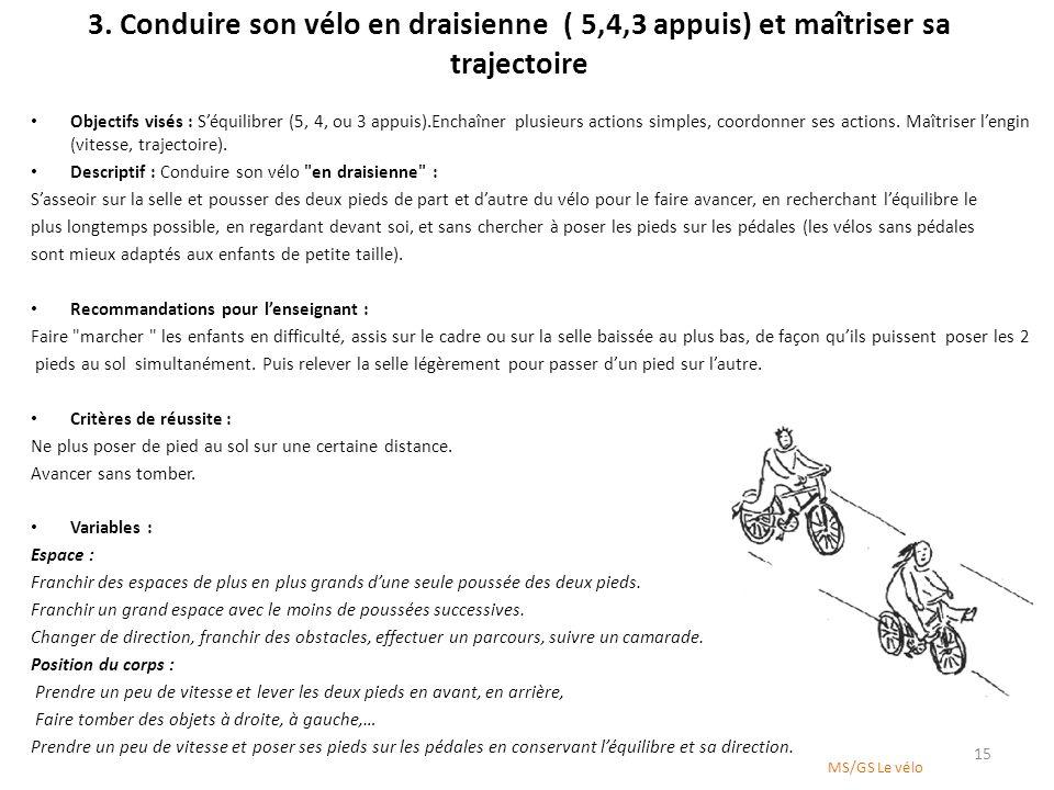 3. Conduire son vélo en draisienne ( 5,4,3 appuis) et maîtriser sa trajectoire