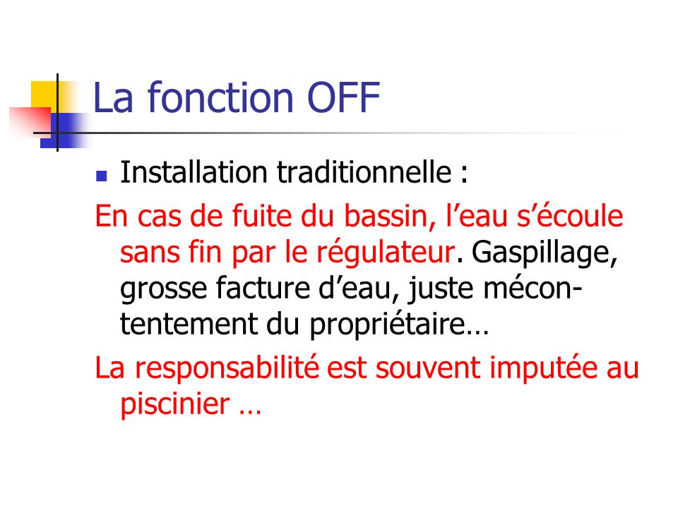 La fonction OFF Installation traditionnelle :