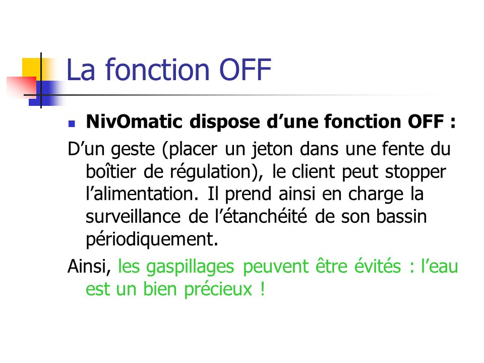 La fonction OFF NivOmatic dispose d'une fonction OFF :