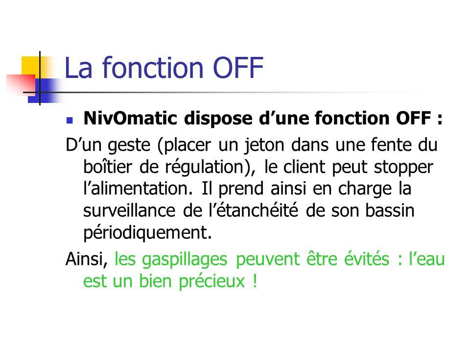 La fonction OFF NivOmatic dispose d'une fonction OFF :