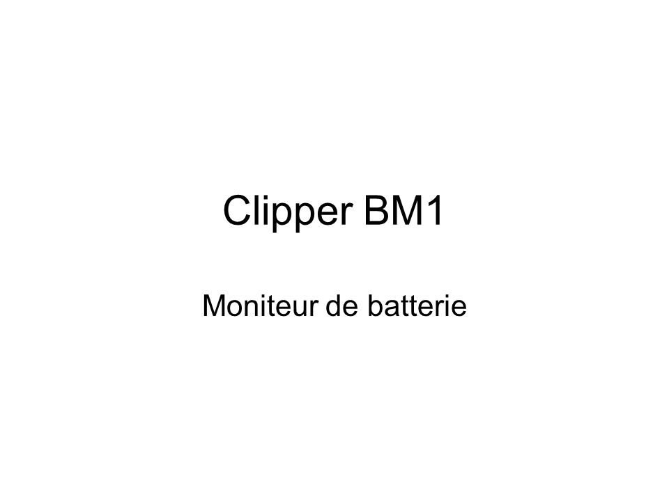 Clipper BM1 Moniteur de batterie