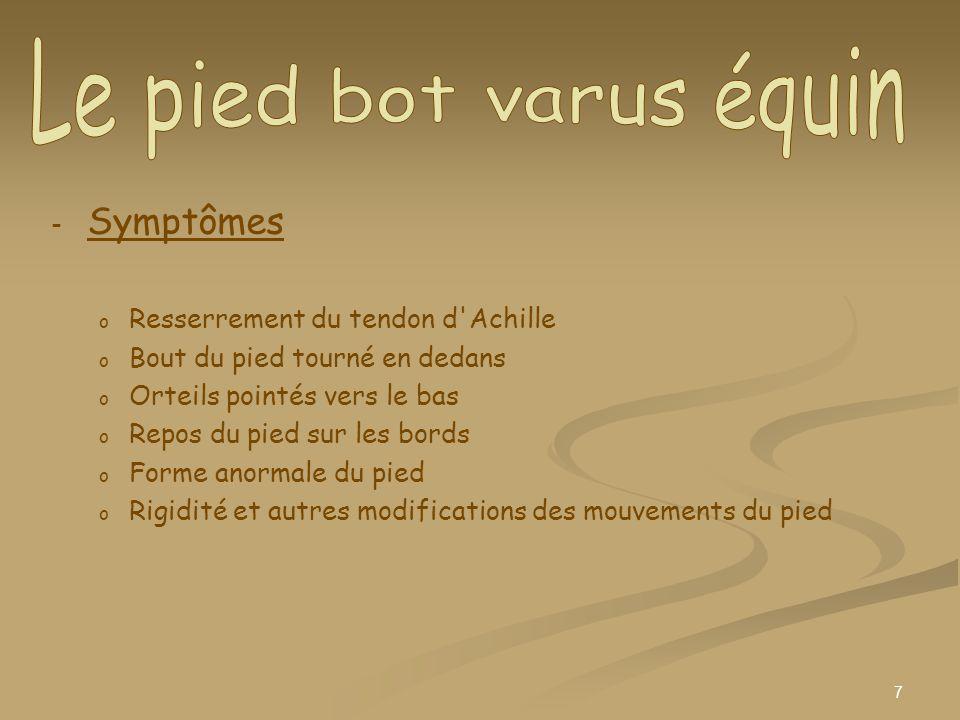 Le pied bot varus équin Symptômes Resserrement du tendon d Achille