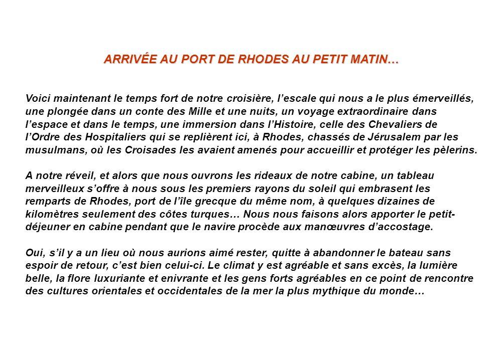 ARRIVÉE AU PORT DE RHODES AU PETIT MATIN…