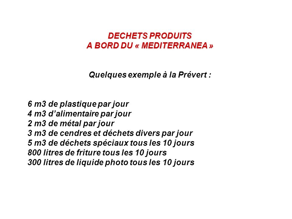 A BORD DU « MEDITERRANEA » Quelques exemple à la Prévert :