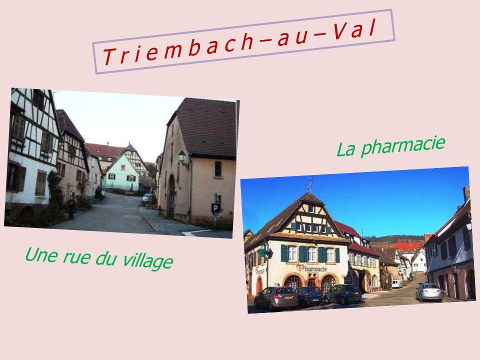 T r i e m b a c h – a u – V a l La pharmacie Une rue du village