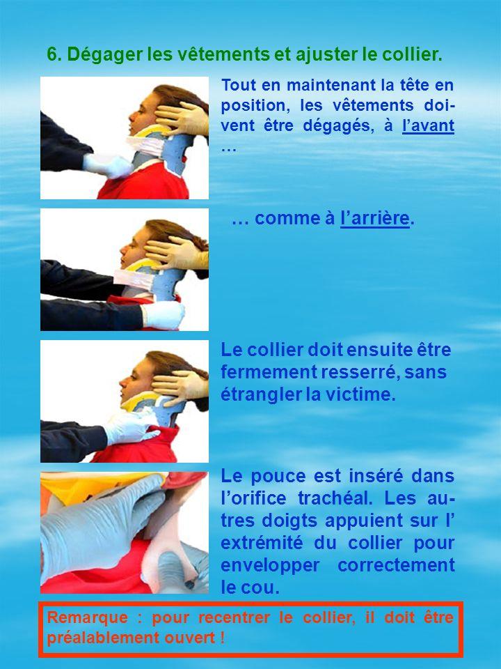 6. Dégager les vêtements et ajuster le collier.