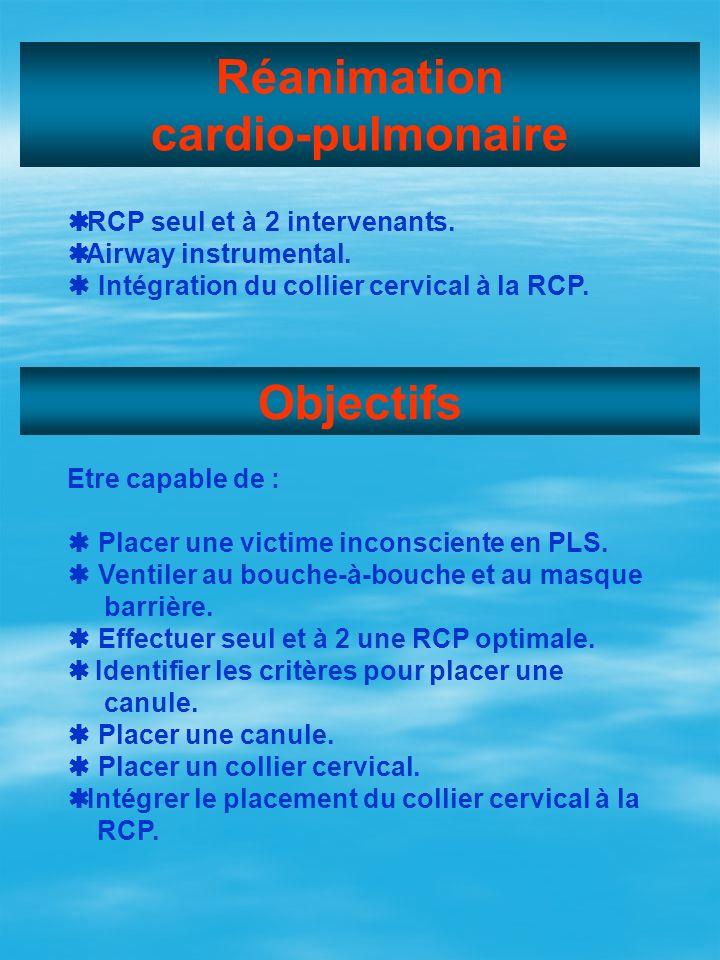 Réanimation cardio-pulmonaire Objectifs