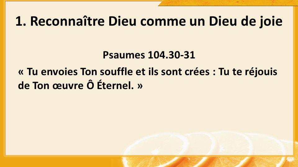 1. Reconnaître Dieu comme un Dieu de joie