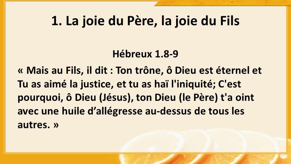 1. La joie du Père, la joie du Fils