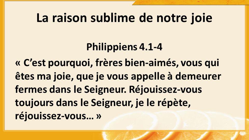 La raison sublime de notre joie