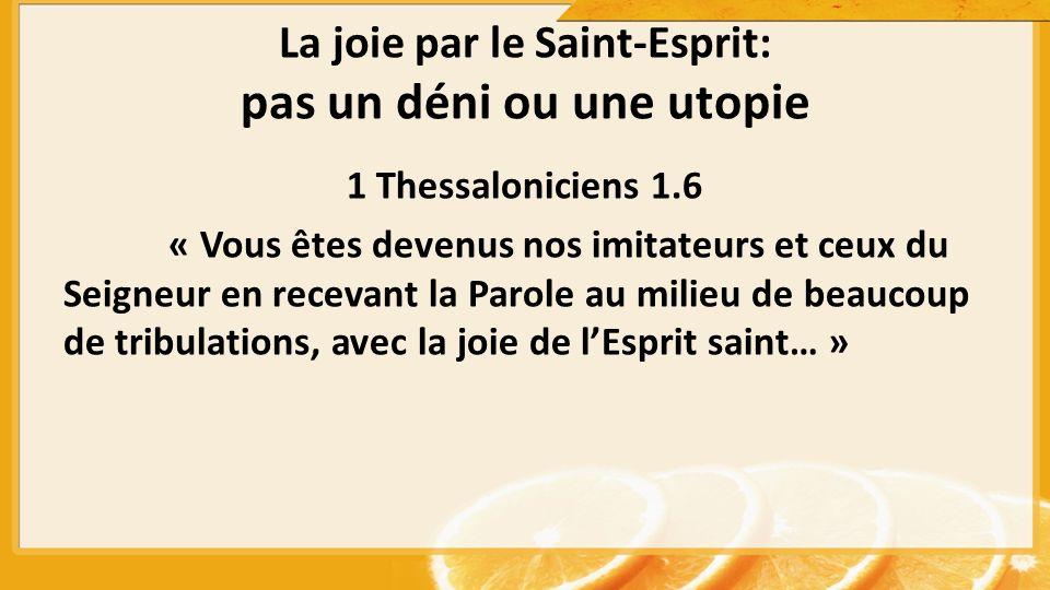 La joie par le Saint-Esprit: pas un déni ou une utopie