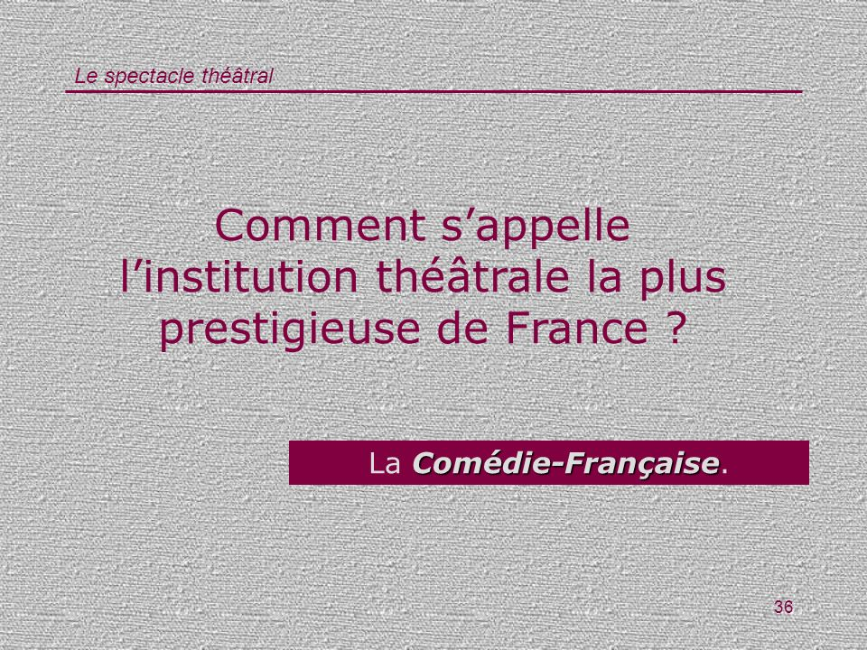 Comment s'appelle l'institution théâtrale la plus prestigieuse de France