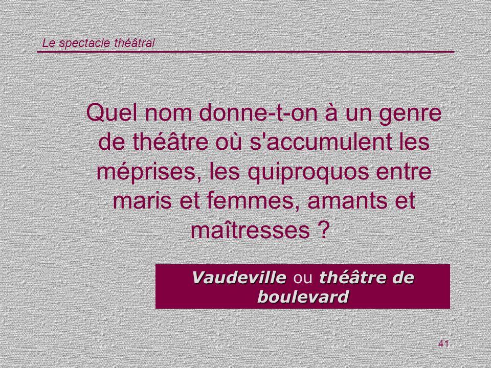 Vaudeville ou théâtre de boulevard