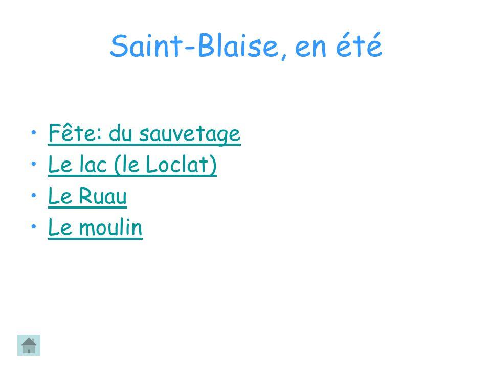 Saint-Blaise, en été Fête: du sauvetage Le lac (le Loclat) Le Ruau