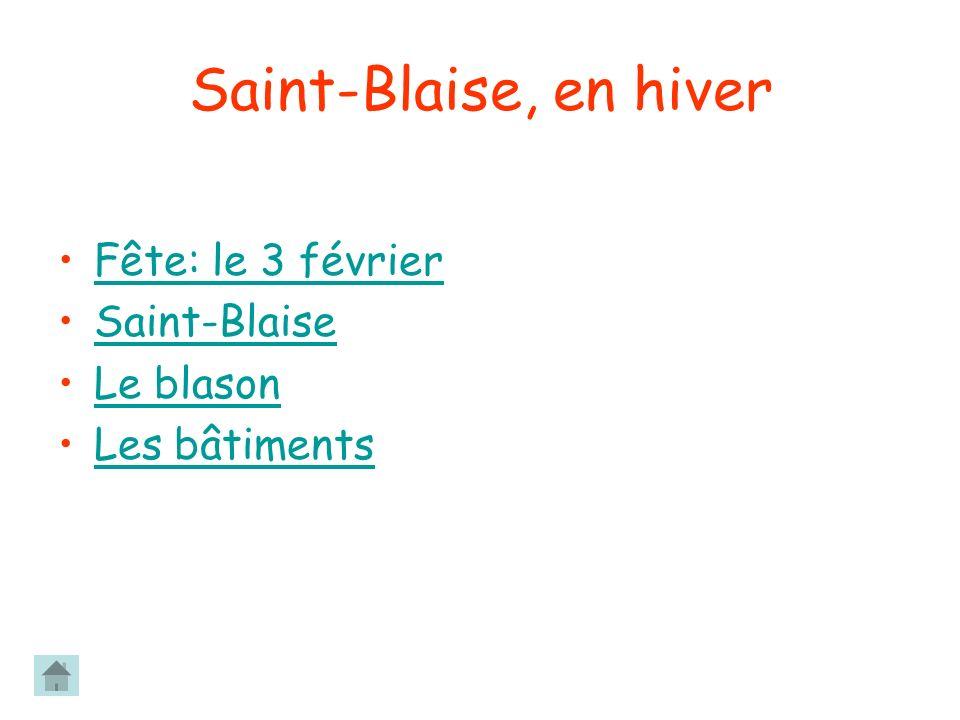 Saint-Blaise, en hiver Fête: le 3 février Saint-Blaise Le blason